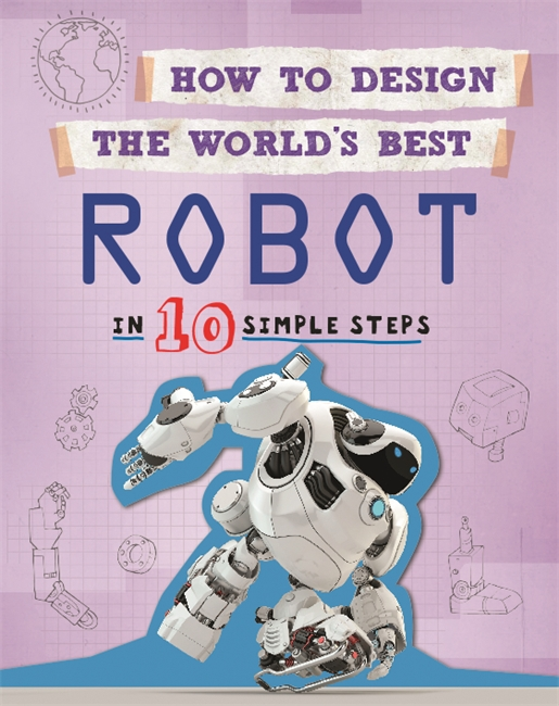 Купить How to Design the World's Best: Robot
