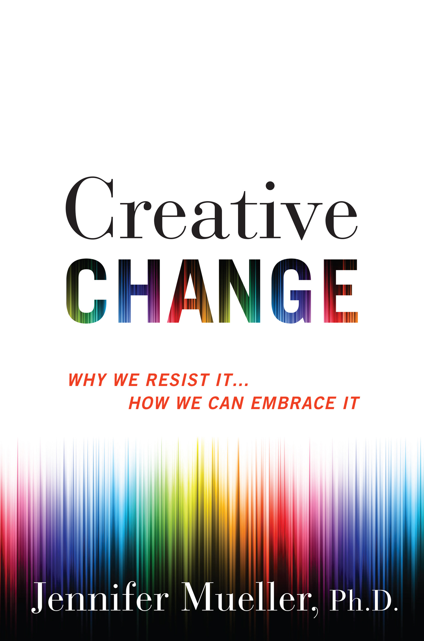 Creative Change: Why We Resist It . . . How We Can Embrace It richard hickman why we make art – and why it is taught