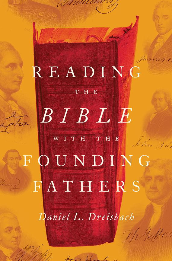 Reading the Bible with the Founding Fathers the meat cake bible
