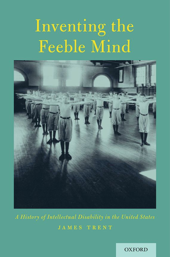Inventing the Feeble Mind the troubled mind