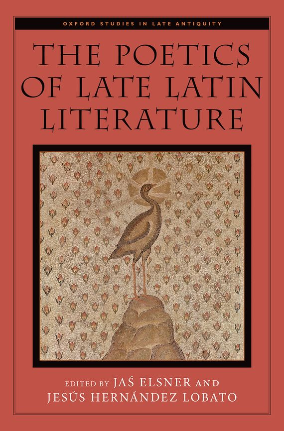 The Poetics of Late Latin Literature tragedy authority and trickery – the poetics of embedded letters in josephus