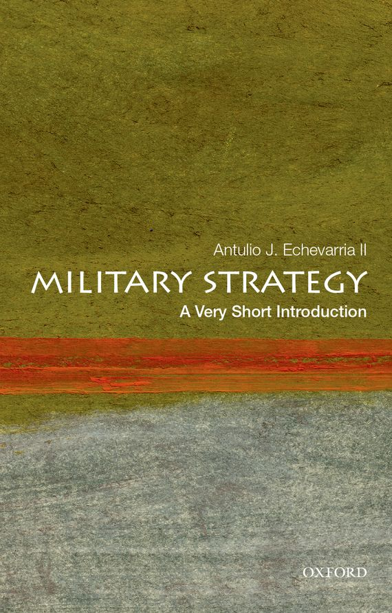 Military Strategy: A Very Short Introduction цена и фото