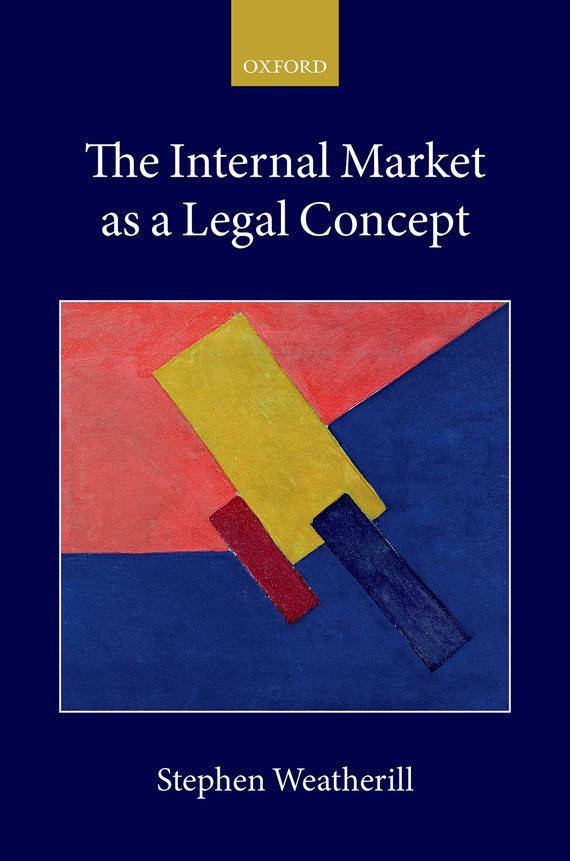 The Internal Market as a Legal Concept joseph lane an answer to the inquiry into the state of the nation