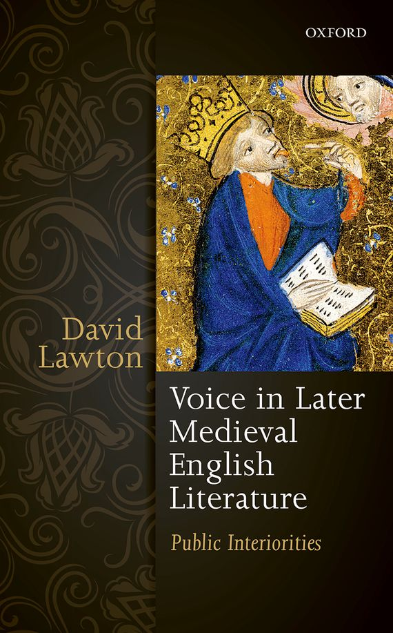 Voice in Later Medieval English Literature the stylistic identity of english literary texts