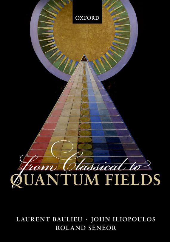 From Classical to Quantum Fields quantum field theory and the standard model