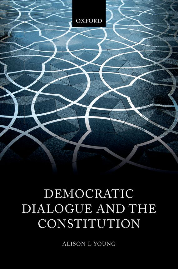 Democratic Dialogue and the Constitution terrorism and the limitation of rights the echr and the us constitution