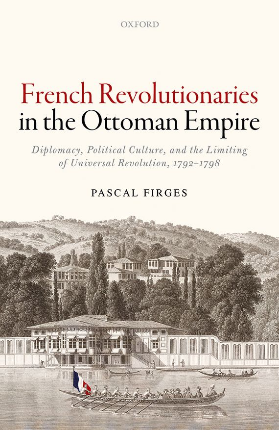 French Revolutionaries in the Ottoman Empire affair of state an