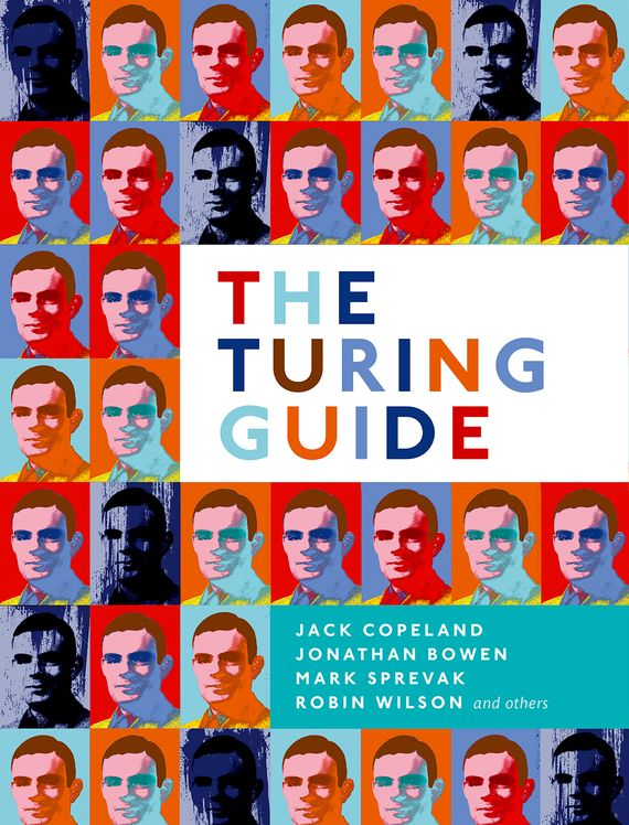 The Turing Guide the case of alan turing