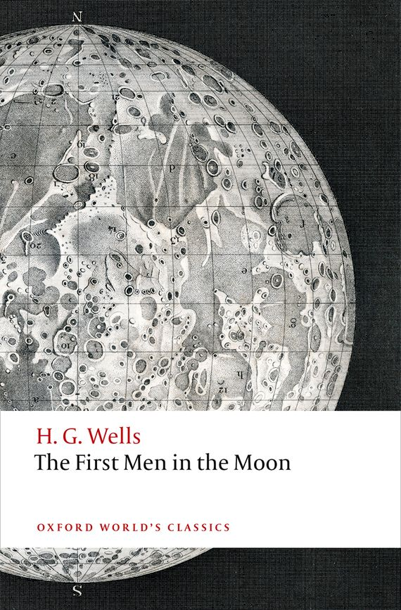 The First Men in the Moon wells herbert george the first in the moon
