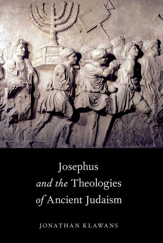 Josephus and the Theologies of Ancient Judaism judaism for dummies