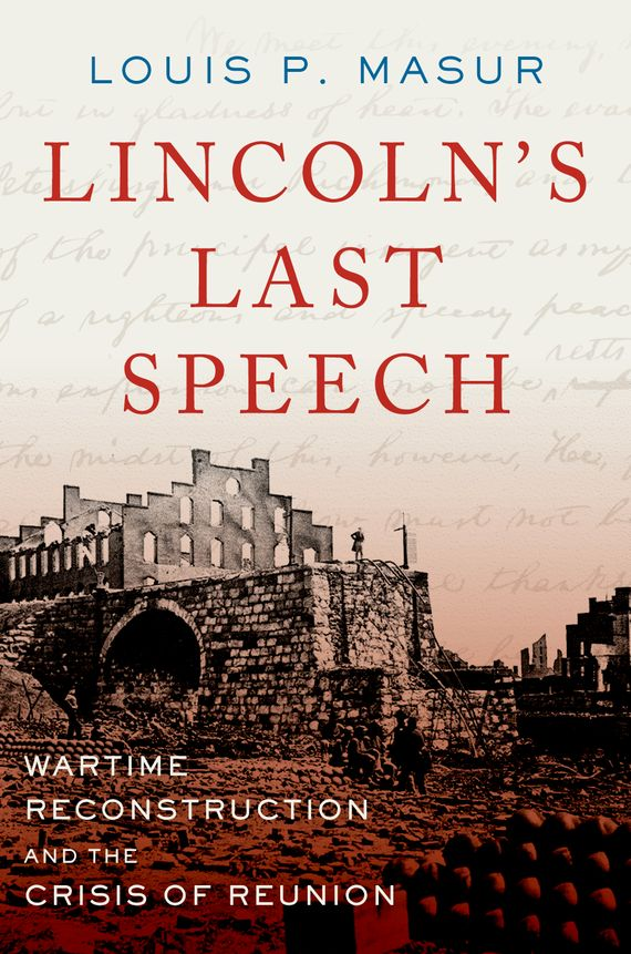Lincoln's Last Speech the last best hope of earth – abraham lincoln