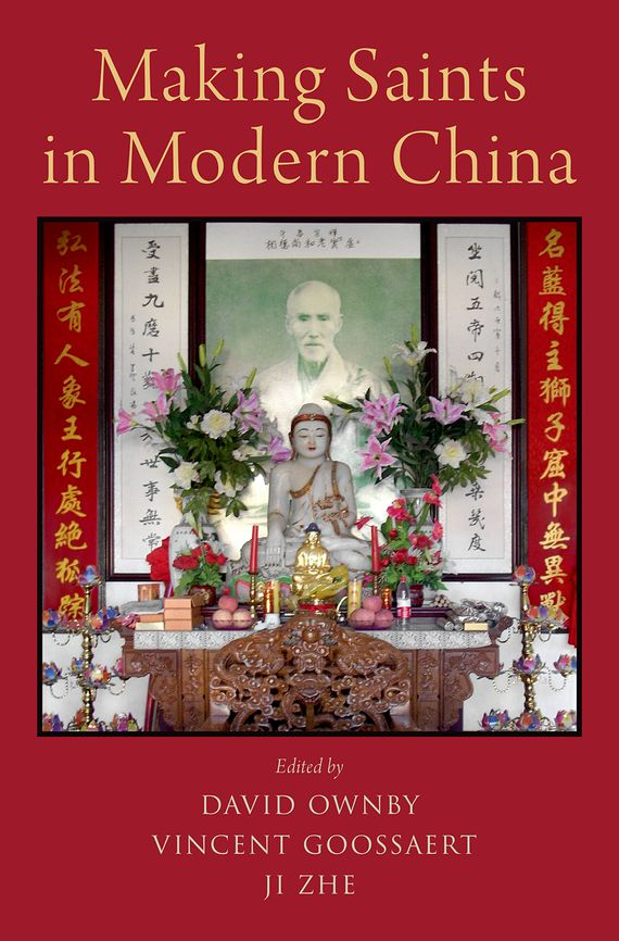 Making Saints in Modern China aviad m kleinberg prophets in their own country living saints and the making of sainthood in the later middle ages