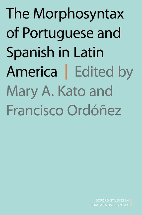 The Morphosyntax of Portuguese and Spanish in Latin America languages for america