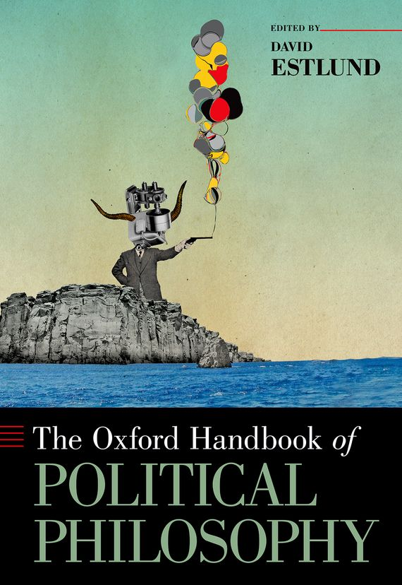 The Oxford Handbook of Political Philosophy люстра kolarz san daniele 0141 86 2