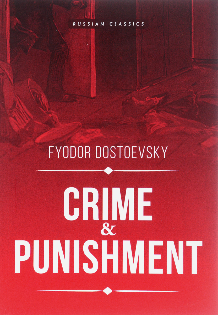 Fyodor Dostoyevsky Crime and Punishment fyodor dostoyevsky crime and punishment