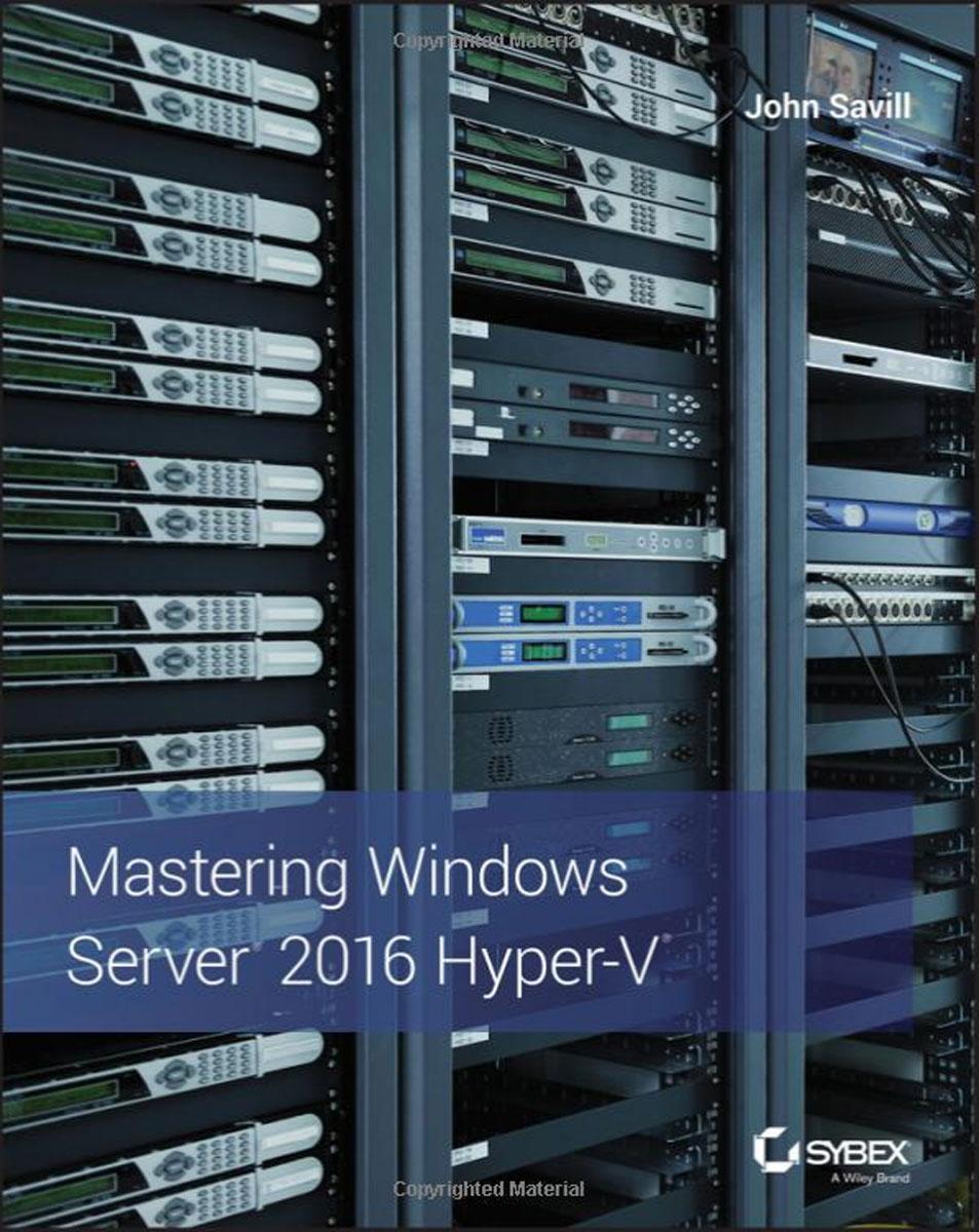 Mastering Windows Server 2016 Hyper-V david elfassy mastering microsoft exchange server 2013