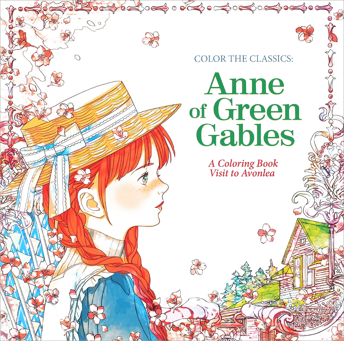 Color the Classics: Anne of Green Gables: A Coloring Book Visit to Avonlea lucy maud montgomery anne of green gables