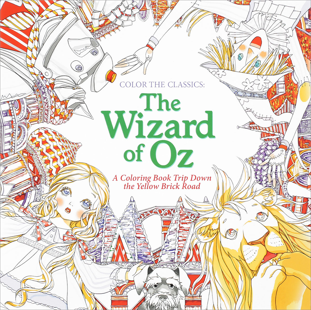 Color the Classics: The Wizard of Oz: A Coloring Book Trip Down the Yellow-Brick Road bella italia a coloring book tour of the world capital of romance