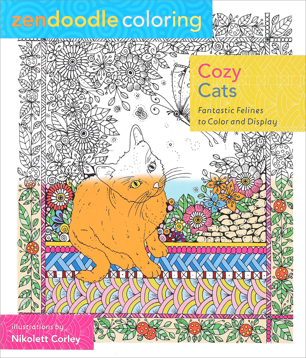 Zendoodle Coloring: Cozy Cats: Fantastic Felines to Color and Display www cozy home ru