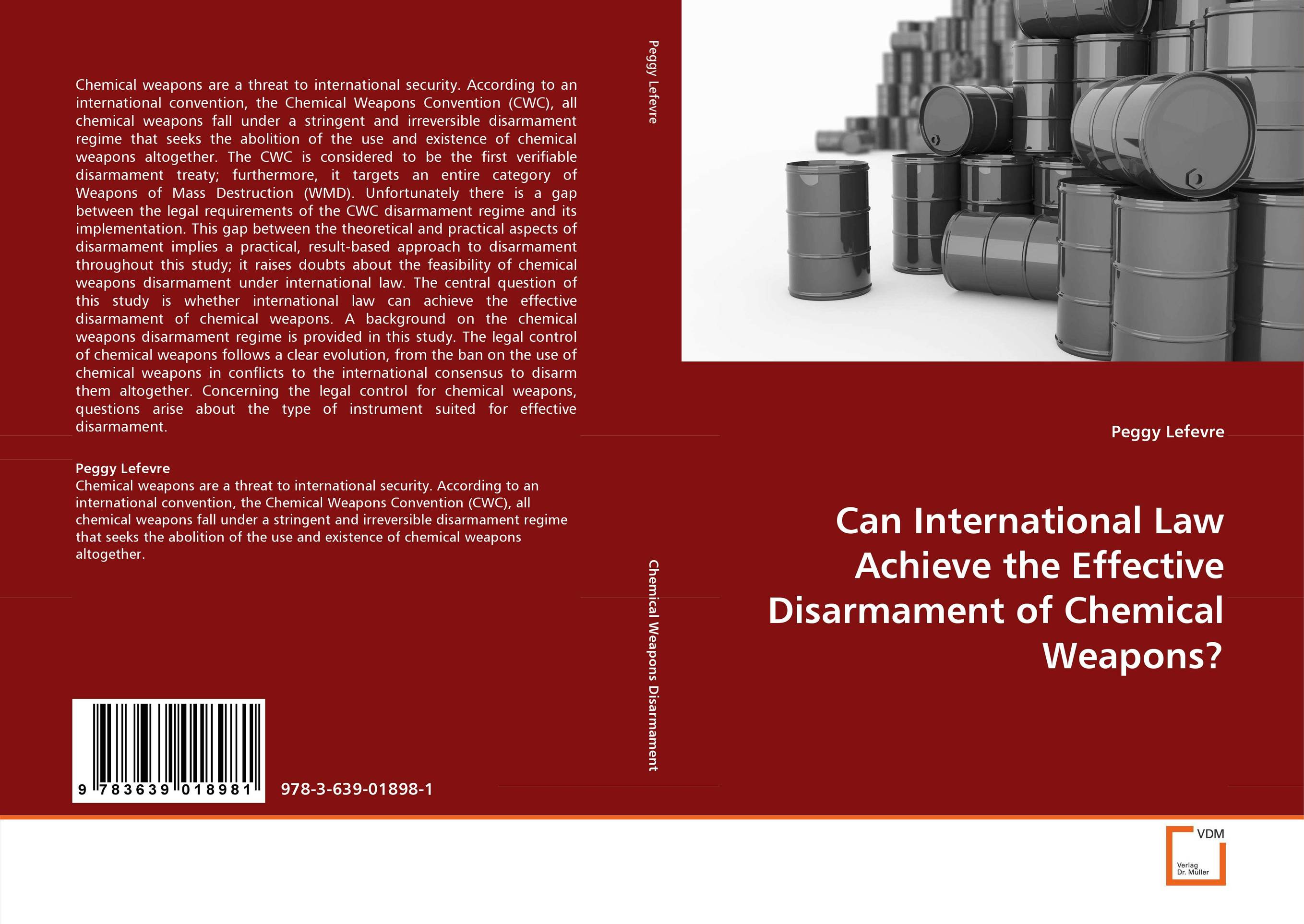 Can International Law Achieve the Effective Disarmament of Chemical Weapons? tobias h keller telecommunications law under the light of convergence