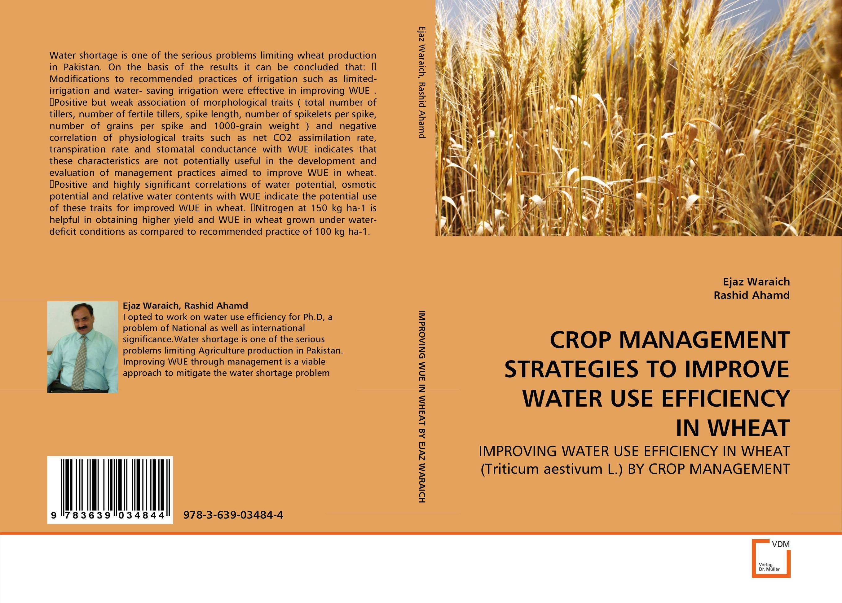 CROP MANAGEMENT STRATEGIES TO IMPROVE WATER USE EFFICIENCY IN WHEAT evaluation of stage wise deficit furrow irrigation