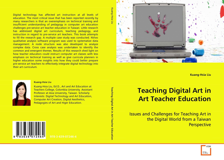 Teaching Digital Art in Art Teacher Education art creativity and art education