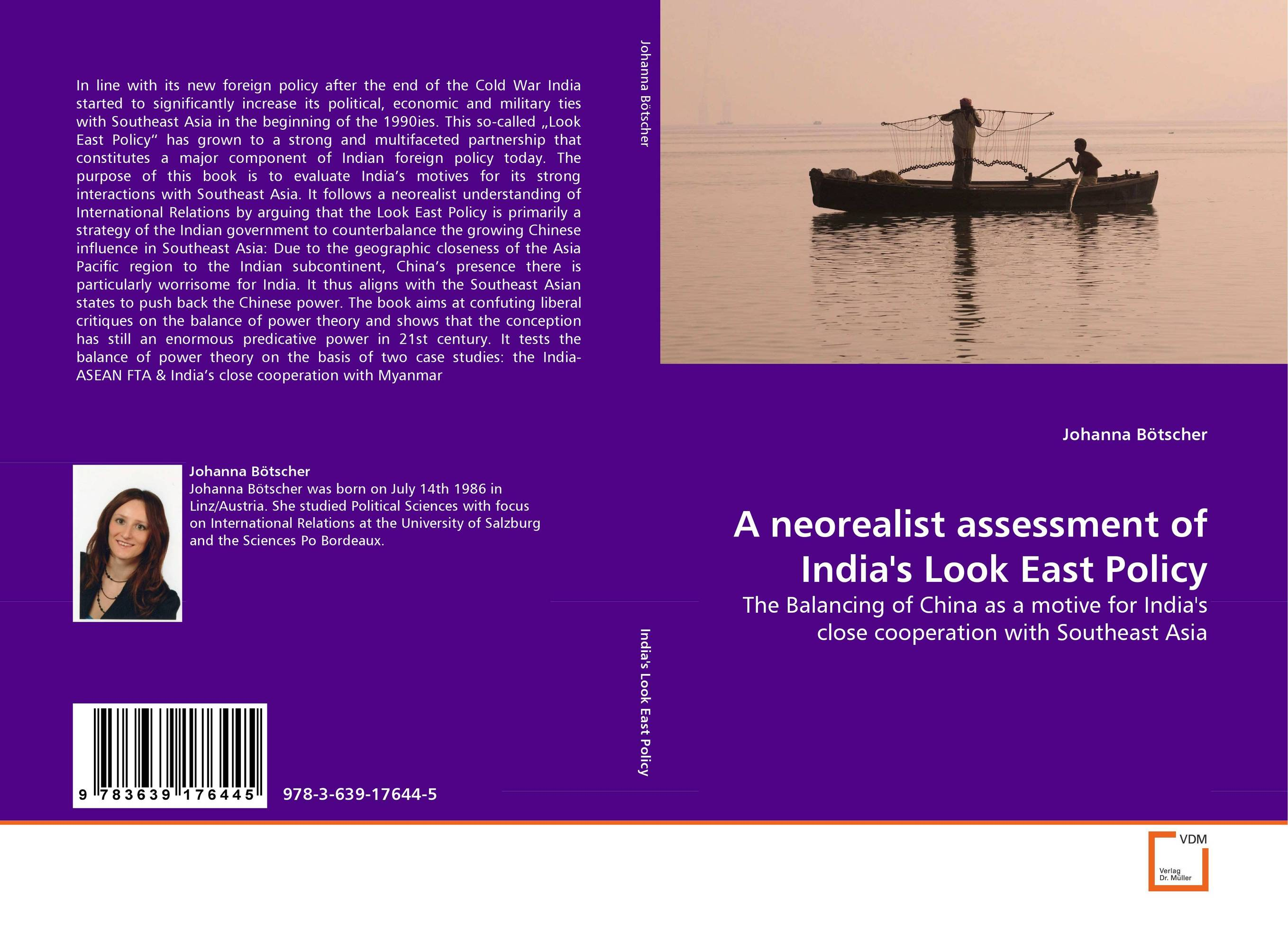 A neorealist assessment of India''s Look East Policy india s war