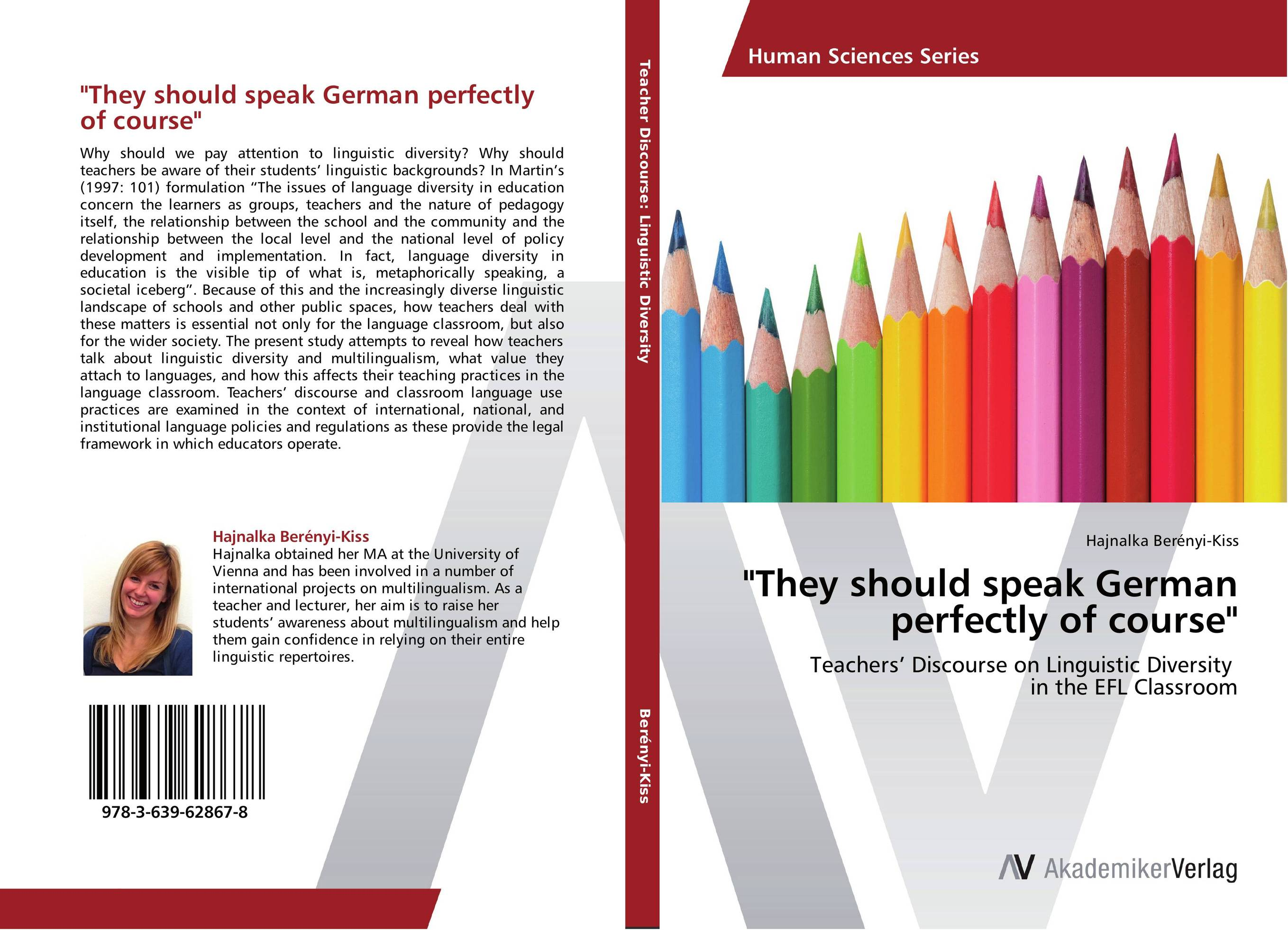 They should speak German perfectly of course the relationship between dementias and language disorders