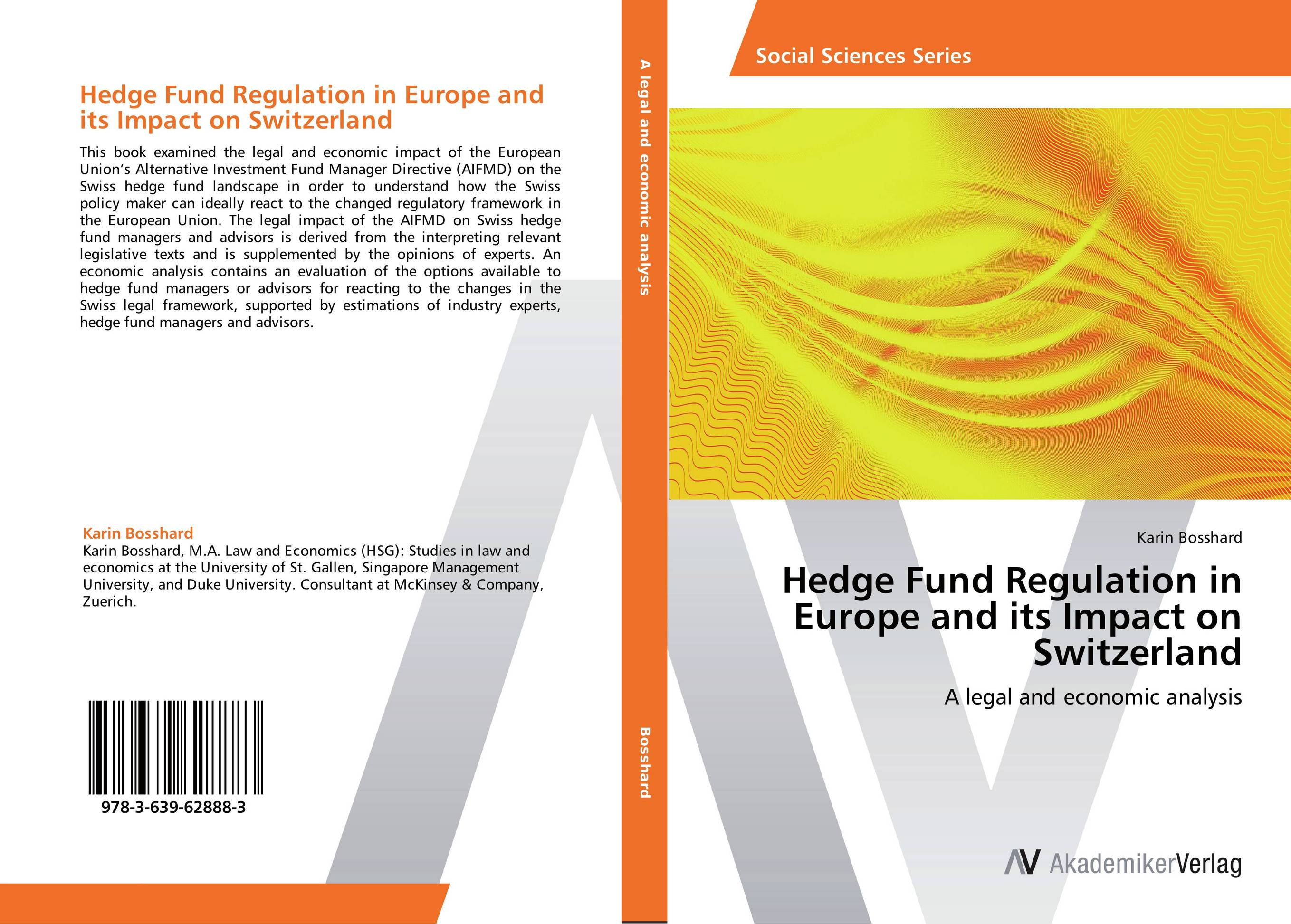 Hedge Fund Regulation in Europe and its Impact on Switzerland evaluation and legal theory