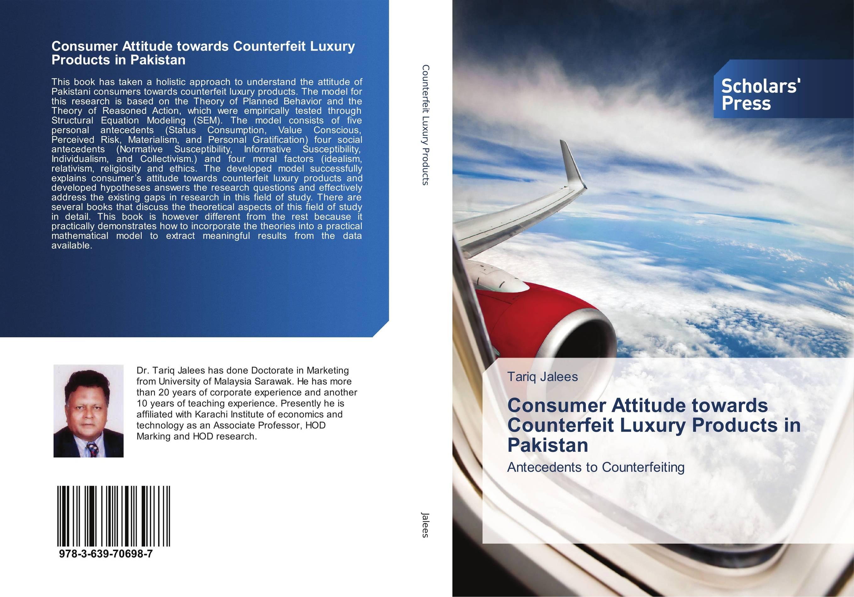 Consumer Attitude towards Counterfeit Luxury Products in Pakistan