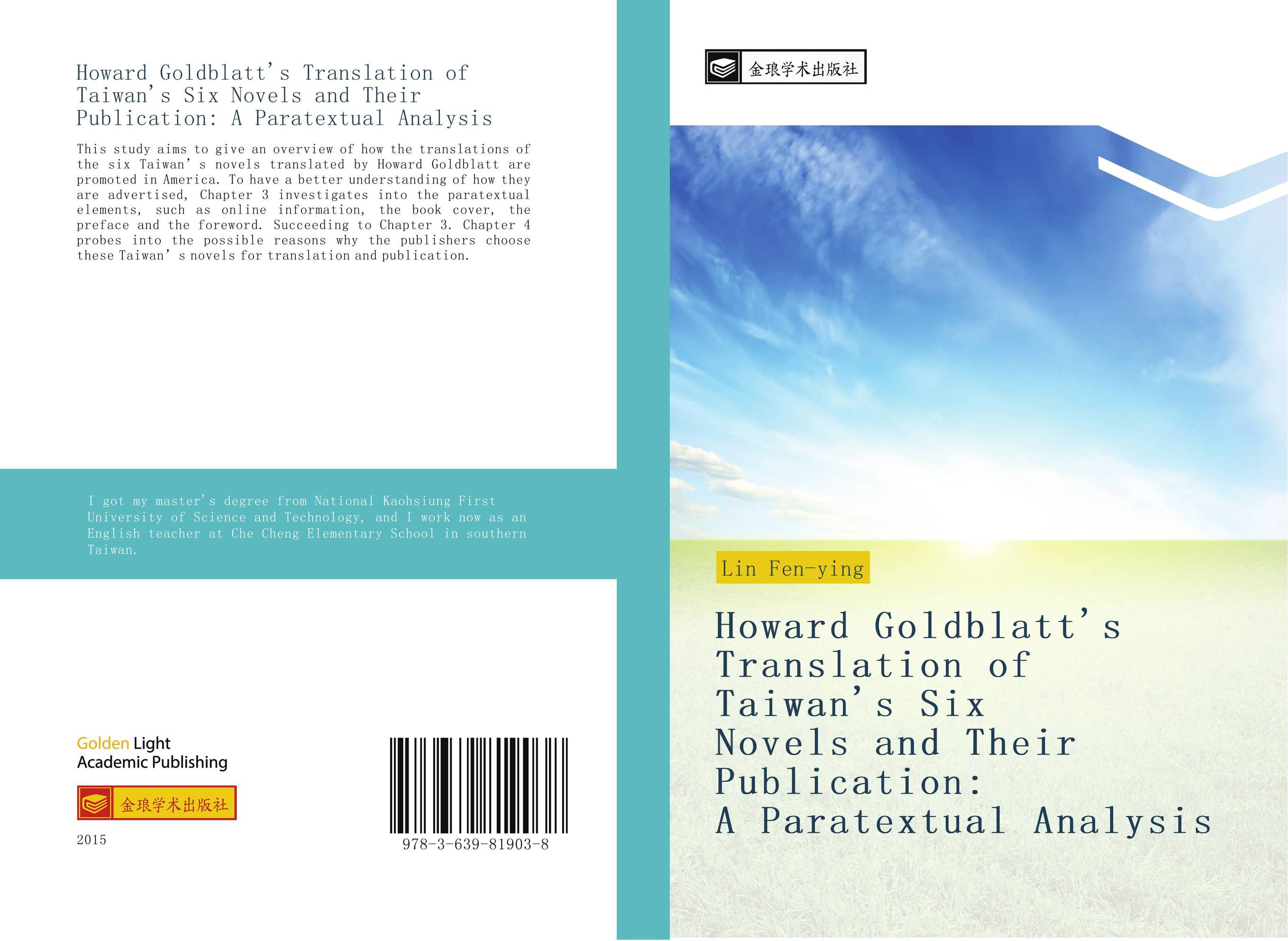Howard Goldblatt's Translation of Taiwan's Six Novels and Their Publication: A Paratextual Analysis the complete novels