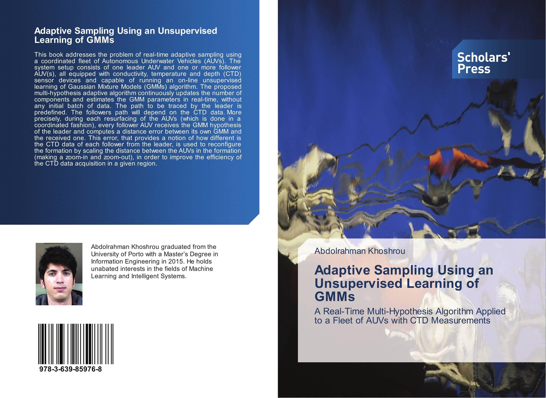 Adaptive Sampling Using an Unsupervised Learning of GMMs unsupervised learning