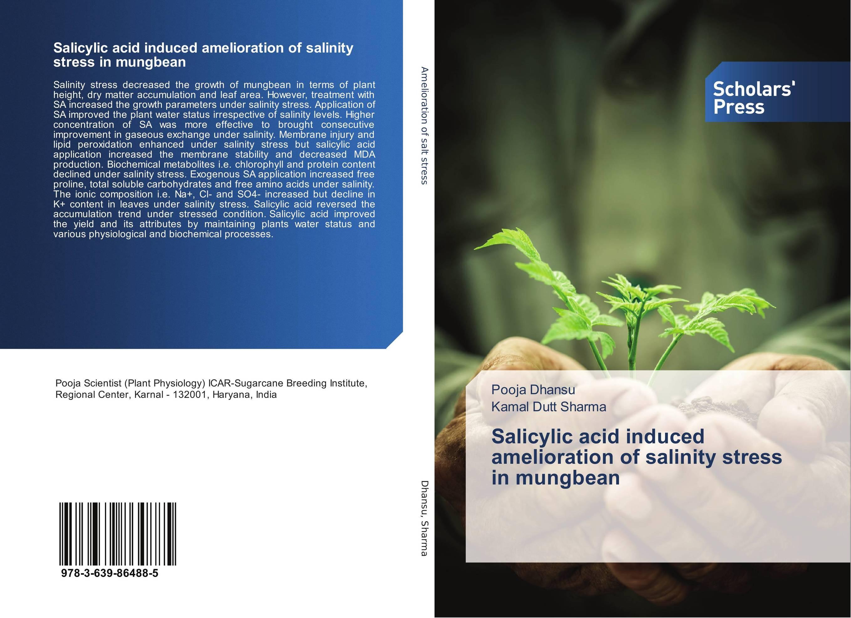 Salicylic acid induced amelioration of salinity stress in mungbean 2 oz 60 ml salicylic acid 15