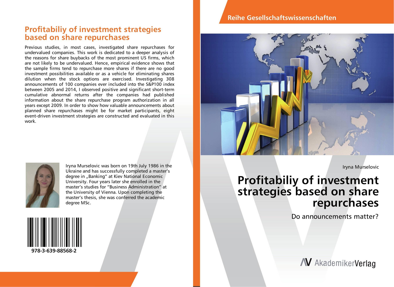 Profitabiliy of investment strategies based on share repurchases leonard zacks the handbook of equity market anomalies translating market inefficiencies into effective investment strategies