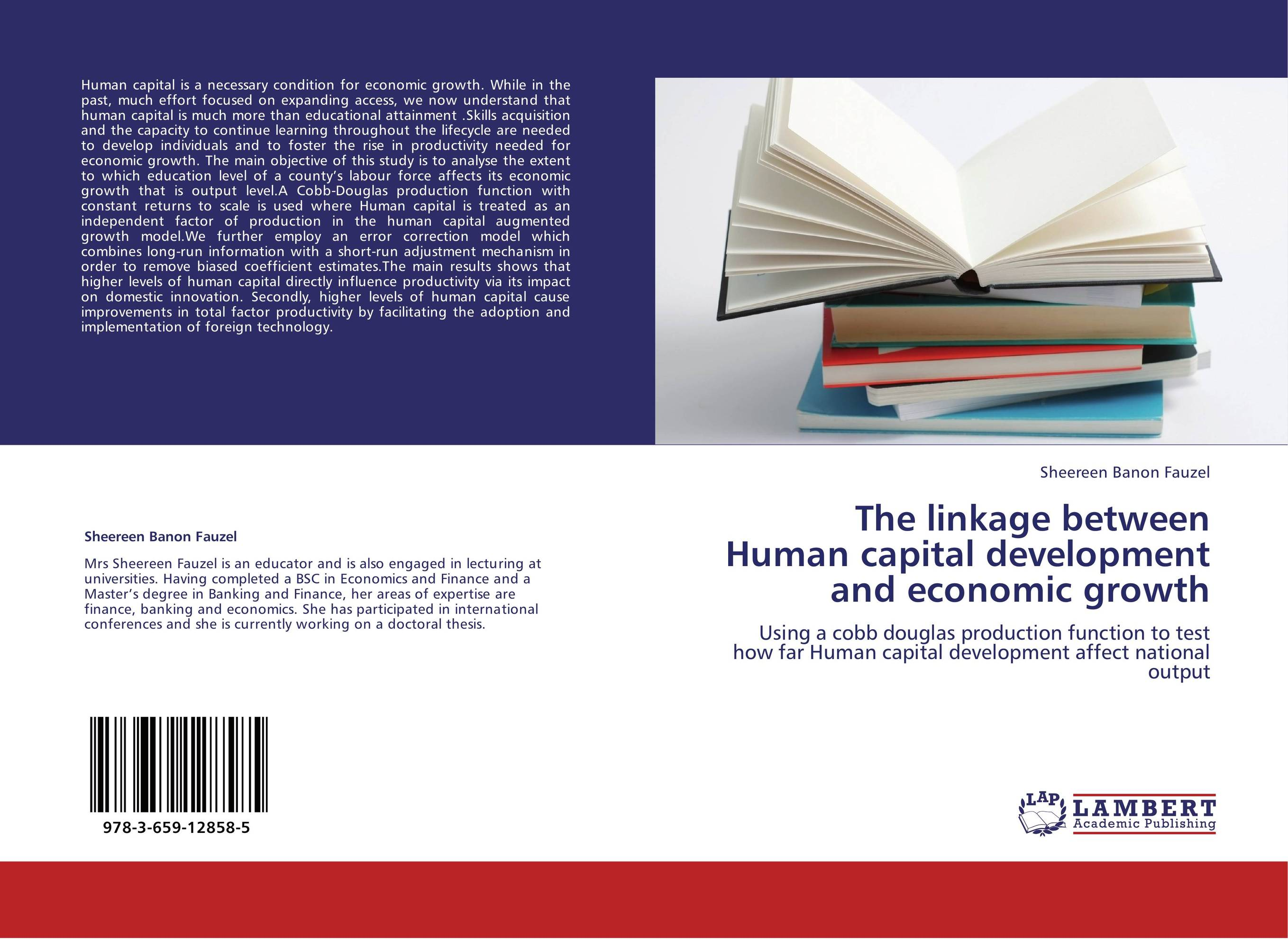 The linkage between Human capital development and economic growth gene pease developing human capital using analytics to plan and optimize your learning and development investments