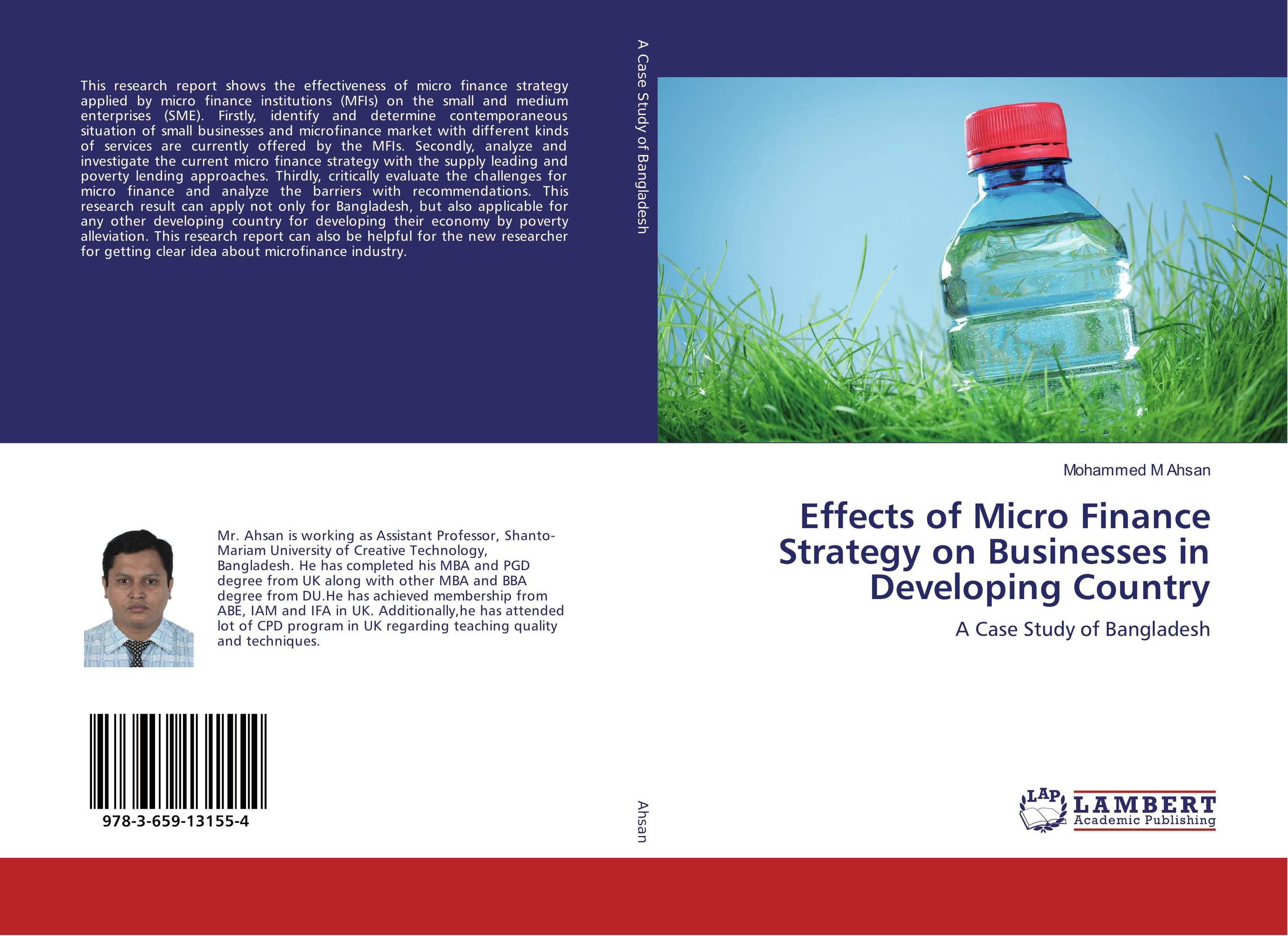 Effects of Micro Finance Strategy on Businesses in Developing Country jaynal ud din ahmed and mohd abdul rashid institutional finance for micro and small entreprises in india