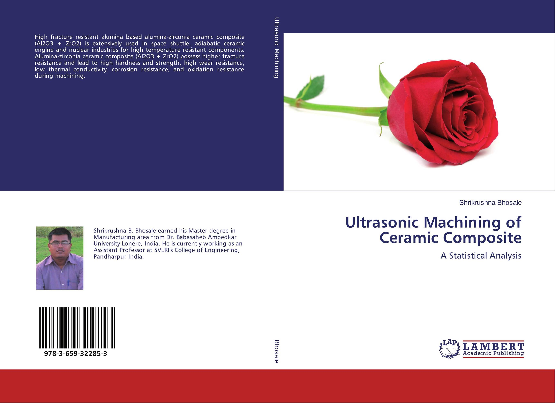 Ultrasonic Machining of Ceramic Composite
