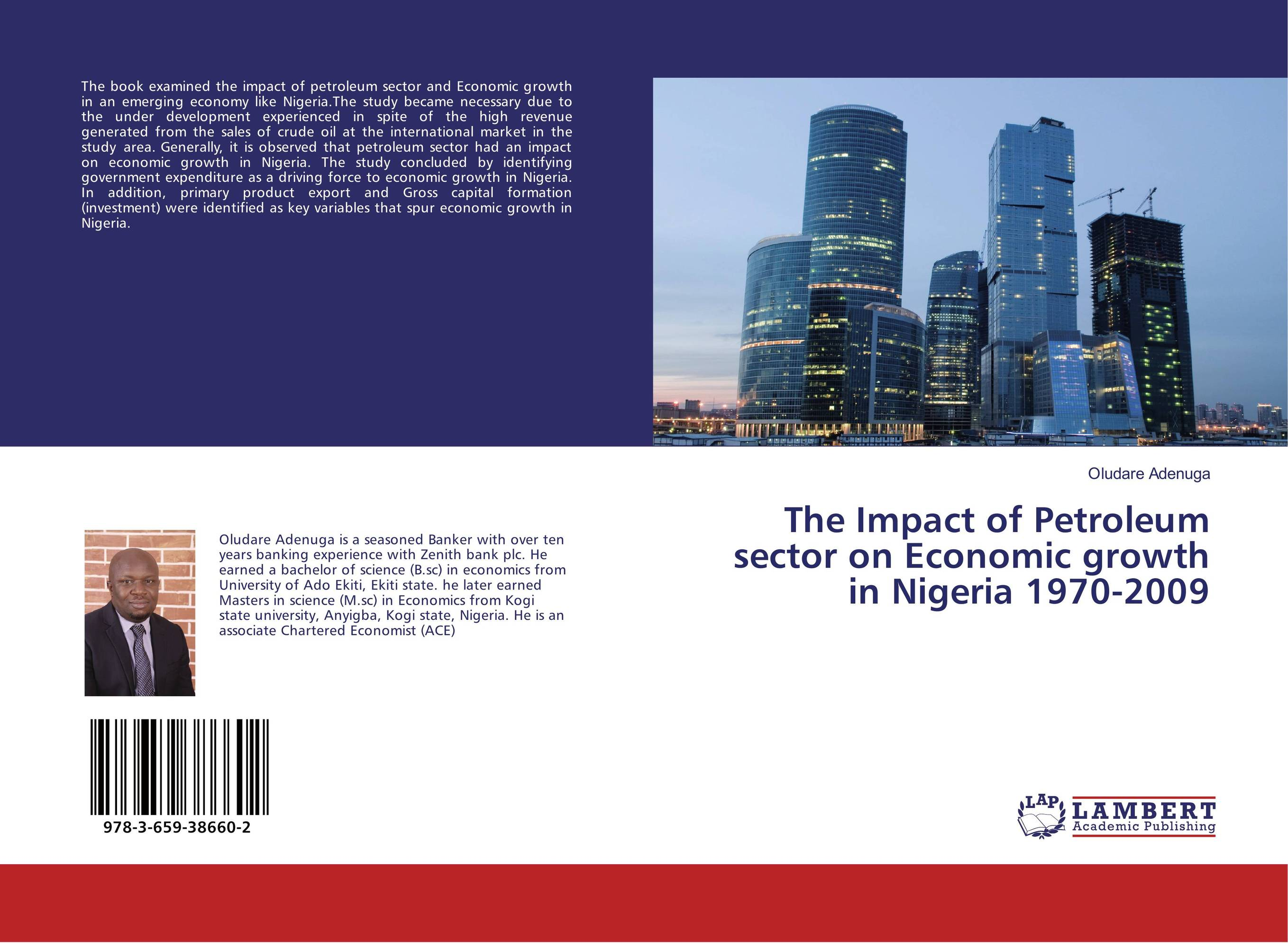 The Impact of Petroleum sector on Economic growth in Nigeria 1970-2009 economic growth in nigeria