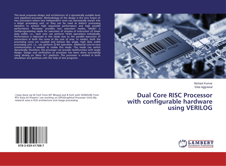 Dual Core RISC Processor with configurable hardware using VERILOG