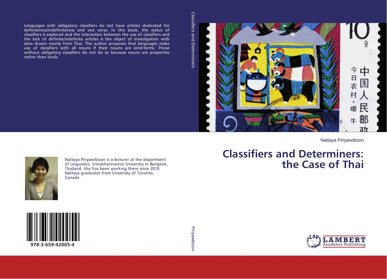 Classifiers and Determiners: the Case of Thai гурикова ю предлог глагол прилагательное существительное prepositions with nouns adjectives and verbs