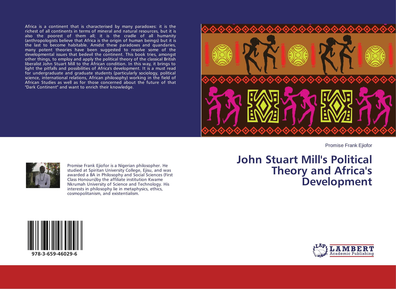 John Stuart Mill's Political Theory and Africa's Development rb stuart second marriage make it happy make it last