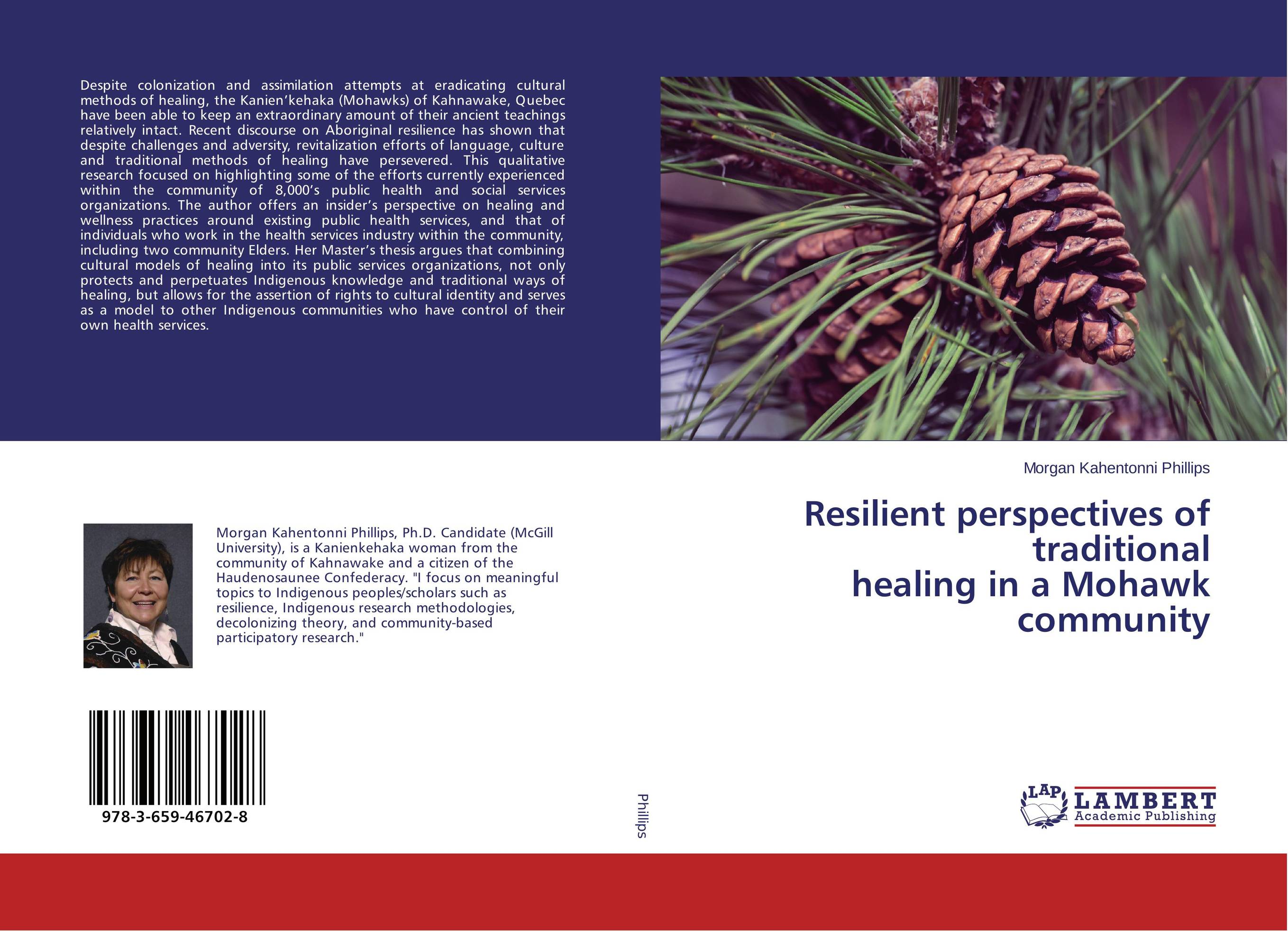 Resilient perspectives of traditional healing in a Mohawk community traditional healing and mental disorders