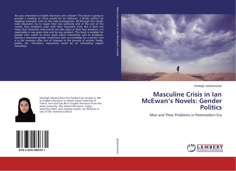 Masculine Crisis in Ian McEwan's Novels: Gender Politics gender norms institutionalizing masculine identity crisis
