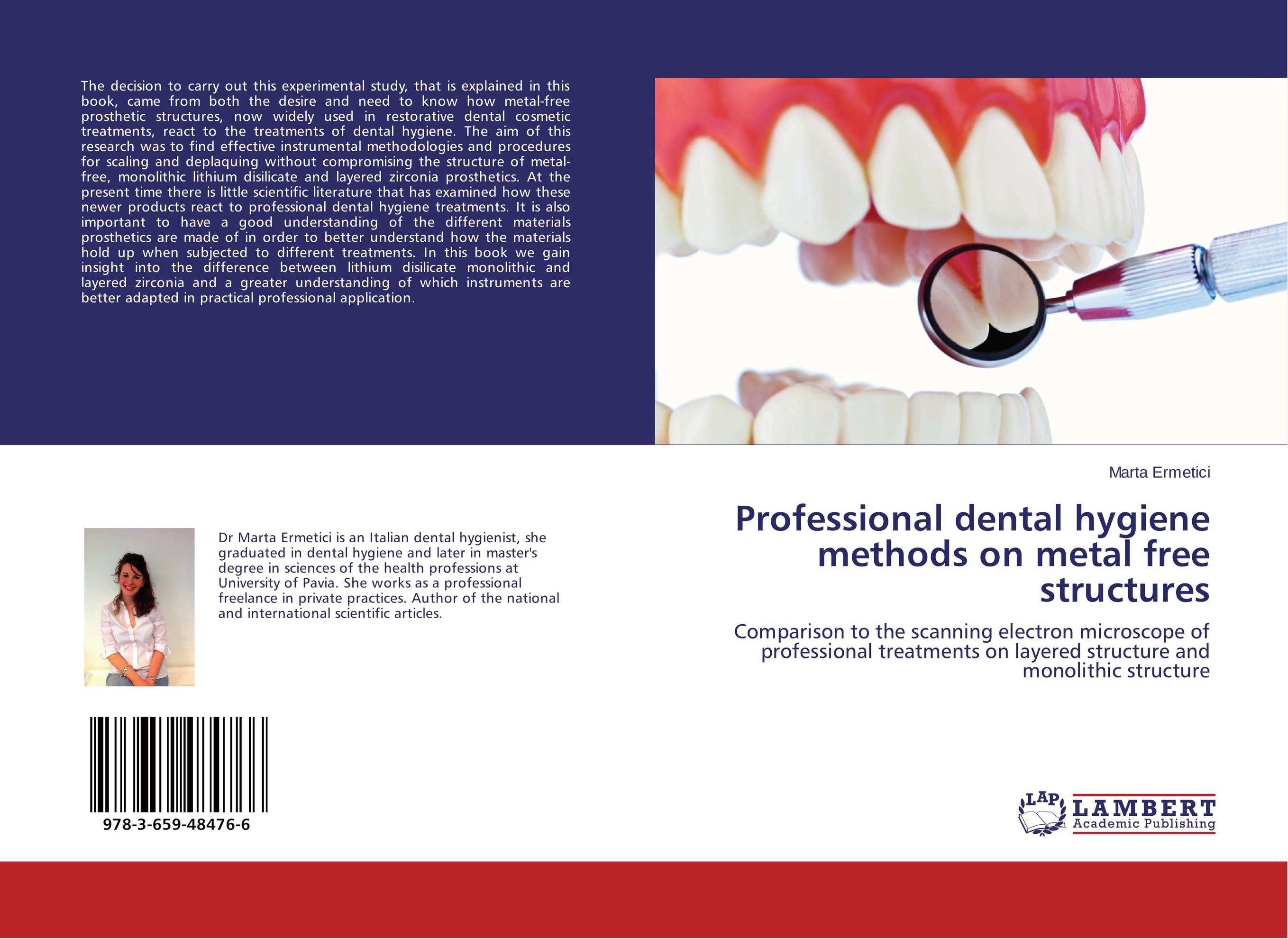 Professional dental hygiene methods on metal free structures