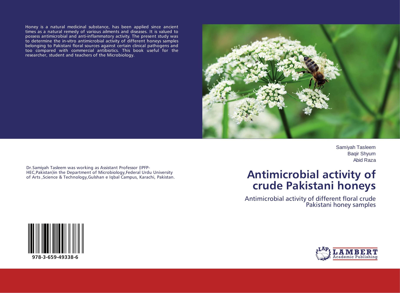 Antimicrobial activity of crude Pakistani honeys dearomatization of crude oil