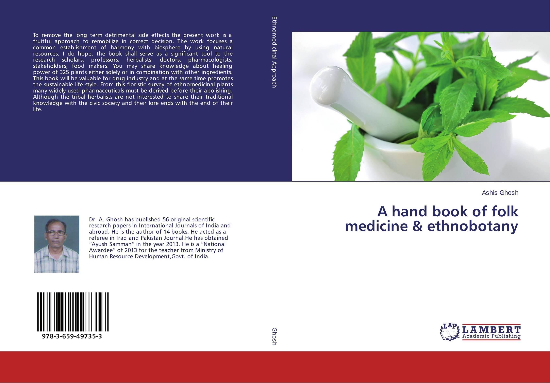 A hand book of folk medicine & ethnobotany pharmaceuticals