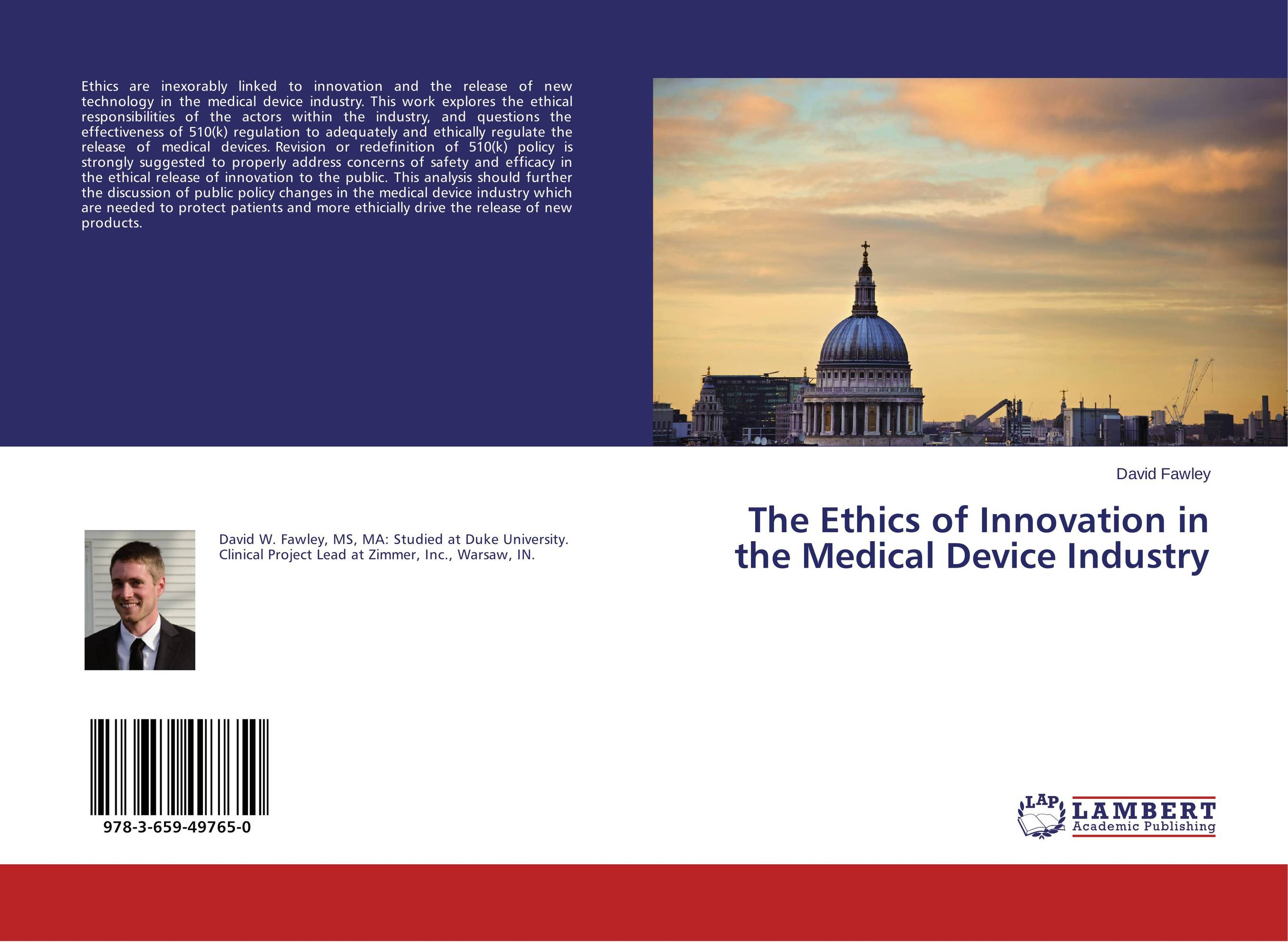 The Ethics of Innovation in the Medical Device Industry the application of global ethics to solve local improprieties