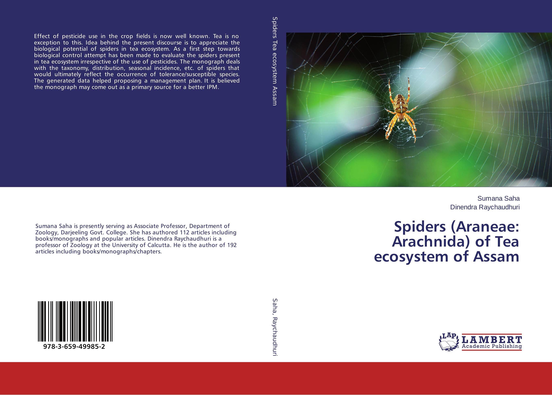 Spiders (Araneae: Arachnida) of Tea ecosystem of Assam systematics and ecology of spiders aranae arachnida in rice land