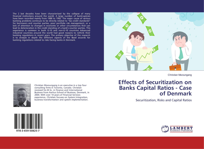 Effects of Securitization on Banks Capital Ratios - Case of Denmark juan ramirez handbook of basel iii capital enhancing bank capital in practice