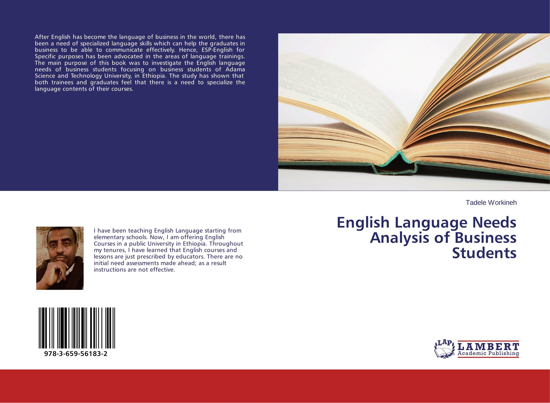 English Language Needs Analysis of Business Students герасимов б business english for students of economics деловой английский для студентов экономистов